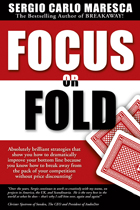 Focus or Fold