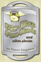 Tea-Tray Time Travel and Other Stories